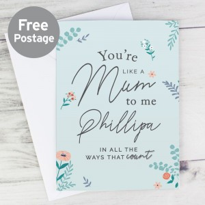 Personalised You're Like A Mum To Me Card