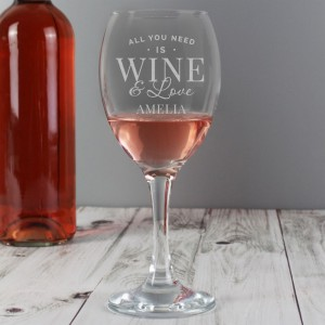 "Personalised ""All You Need is Wine"" Wine Glass"