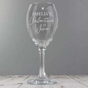 Personalised Wine Is My Valentine Wine Glass