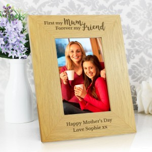 "Personalised Oak Finish ""First My Mum, Forever My Friend"" 4x6 Photo Frame"