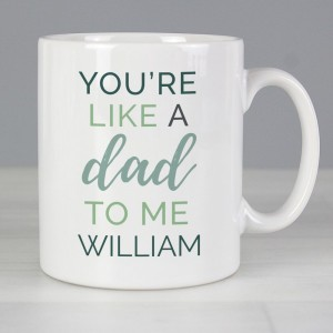 "Personalised ""You're Like a Dad to Me"" Mug"