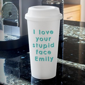 Personalised I Love Your Stupid Face Insulated Reusable Eco Travel Cup