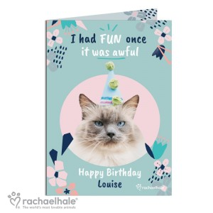 "Personalised Rachael Hale ""I Had Fun Once"" Birthday Cat Card"