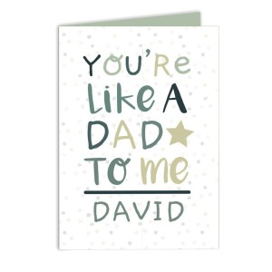 "Personalised ""You're Like a Dad to Me"" Card"