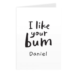 Personalised I Like Your Bum Card