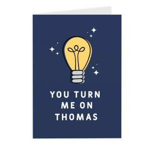 Personalised You Turn Me On Card