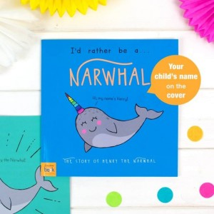 Personalised Id Rather Be A Narwhal Story Book - Softback