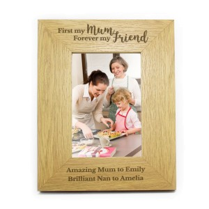 "Personalised ""First My Mum, Forever My Friend"" 4x6 Oak Finish Photo Frame"