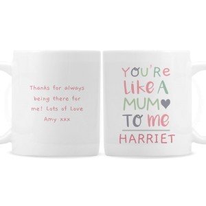 "Personalised ""You're Like a Mum to Me"" Mug"