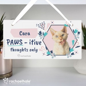 "Personalised Rachael Hale ""PAWS - itive Thoughts Only"" Cat Wooden Sign"
